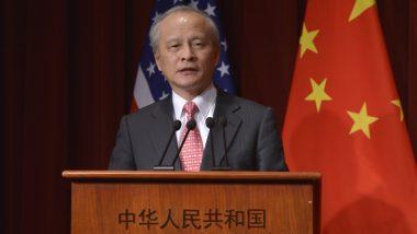 चीनी राजदूत कुई तियानकाई ने कहा- अमेरिका और चीन को मजबूत संबंधों की जरूरत