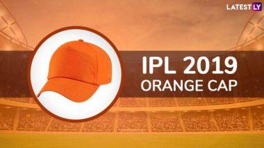 IPL 2019 Orange Cap: जानें इस साल कौन सा बल्लेबाज ऑरेंज कैप की लिस्ट में हैं सबसे आगे