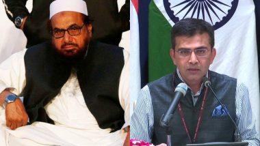 मुंबई हमले के मास्टरमाइंड हाफिज सईद की गिरफ्तारी पर भारत की प्रतिक्रिया, कहा- कई बार देख चुके हैं पाकिस्तान के ऐसे ड्रामे