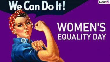 Women's Equality Day 2019: नारी सशक्तिकरण के प्रति जागरूकता का दिन है महिला समानता दिवस, जानें इसका इतिहास और महत्व