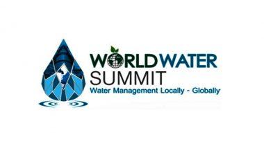 विश्व जल शिखर सम्मेलन में जल संरक्षण, संचयन और उपयोग के लिए तंत्र पर दिया गया जोर