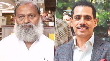 हरियाणा: मंत्री अनिल विज ने कहा- कांग्रेस राज में 'शाही जमाई राजा' रॉबर्ट वाड्रा ने 7 करोड़ में जमीन खरीदकर DLF को 58 करोड़ में बेची