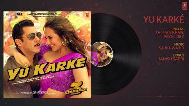 सलमान खान की आवाज में रिलीज हुआ 'दबंग 3' का नया गाना 'यूं करके', यहां सुनें