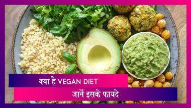 जानें आखिर क्या है Vegan Diet और क्या है इसके फायदे
