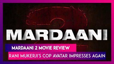 Mardaani 2 Movie Review: Rani Mukerji - Vishal Jethwa की बेहतरीन परफॉरमेंस, कहानी ने किया इम्प्रेस