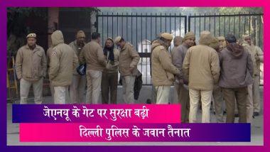 JNU Violence: जेएनयू की सुरक्षा बढ़ाई गई, गेट पर दिल्ली पुलिस के जवानों की तैनाती