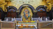 साईं बाबा के भक्तों को परेशान होने की जरूरत नहीं,  प्रबंधन ने कहा- 19 जनवरी को खुला रहेगा मंदिर