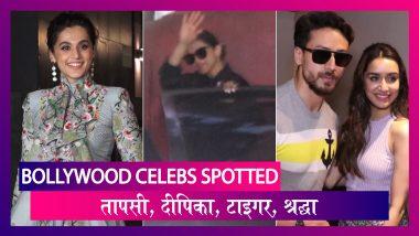Taapsee Pannu, Deepika Padukone, Tiger Shroff, Shraddha Kapoor स्पॉट हुए I Celebs Spotted
