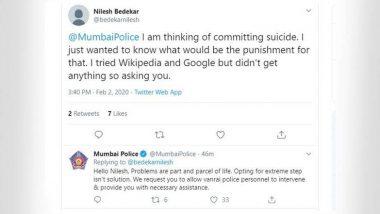 मुंबई पुलिस से युवक ने ट्वीट कर पूछा सुसाइड करने की सजा कितनी है? ,Mumbai Police ने दिया- काबिले तारीफ जवाब