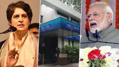 Yes Bank Crisis: प्रियंका गांधी का केंद्र पर बड़ा हमला, कहा-यस बैंक की बर्बादी बीजेपी सरकार की देन, 5 ट्रिलियन की अर्थव्यवस्था को लेकर भी कसा तंज