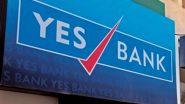 Yes Bank ने जुलाई-सितंबर तिमाही में 129 करोड़ रुपये का लाभ कमाया