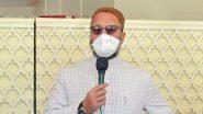 असदुद्दीन ओवैसी का तंज- जीने के लिए ऑक्सीजन नहीं मिल रही और स्वास्थ्य मंत्री डार्क चॉकलेट खाने को कह रहे