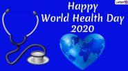 World Health Day 2020 Quotes and HD Images: कोरोना महामारी से लड़ने के लिए परिजनों और दोस्तों का इन प्यारे मैसेज से बढ़ाएं हौसला