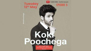 Koki Poochega: कार्तिक आर्यन अपने शो 'कोकी पूछेगा' के 5वें एपिसोड में केरला के सुपरहीरो और IAS अफसर नूह बावा का करेंगे इंटरव्यू