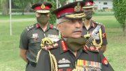 सेना प्रमुख जनरल नरवणे ने पूर्वोत्तर की सीमाओं पर सेना की परिचालन संबंधी तैयारियों का जायजा लिया