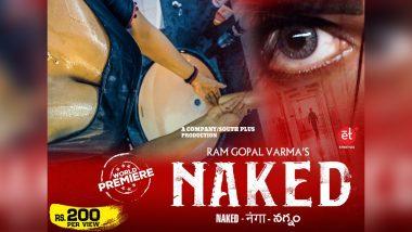 Naked Film Release: राम गोपाल वर्मा की बोल्ड फिल्म 'नेकेड' आज होगी रिलीज, यहांपूरी मूवी देख सकते हैं फैंस