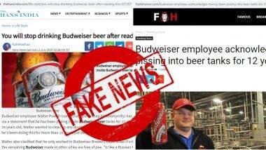 Budweiser Employee Peeing In Beer For 12 Years is FAKE News: बडवाइजर कर्मचारी 12 साल से बीयर में कर रहा है पेशाब? जानें सोशल मीडिया पर फनी मीम्स और जोक्स को जन्म देने वाले इस वायरल खबर की सच्चाई