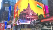 Ram Temple Digital Billboard at New York's Times Square: अयोध्या में भूमि पूजन के बाद न्यूयॉर्क के टाइम्स स्क्वायर पर दिखी भगवान श्री राम की भव्य तस्वीर, देखें VIDEO