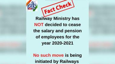 Fact Check: कोरोना महामारी के चलते आर्थिक संकट से जूझ रही रेलवे साल 2020-21 में कर्मचारियों को नहीं देगी सैलरी और पेंशन? PIB से जानें इस वायरल खबर की सच्चाई