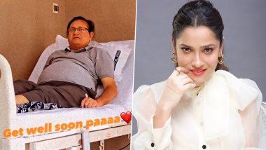 Ankita Lokhande's Father Hospitalised: अंकिता लोखंडे के पिता अस्पताल में हुए भर्ती, एक्ट्रेस ने फोटो शेयर करके लिखी ये बात