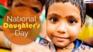 National Daughter's Day 2020: राष्ट्रीय बेटी दिवस कब है? जानें देश की बेटियों को समर्पित इस खास दिन का इतिहास और महत्व