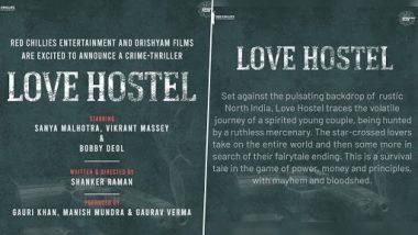Love Hostel: बॉबी देओल और विक्रांत मैसी के साथ फिल्म 'लव हॉस्टल' में दिखेंगी सान्या मल्होत्रा, रेड चिल्लीज और दृश्यम फिल्म्स करेगी प्रोड्यूस