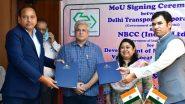दिल्ली सरकार का बड़ा समझौता,  बहु-स्तरीय बस डिपो निर्माण और डीटीसी संपत्तियों के पुनर्विकास के लिए एनबीसीसी के साथ  ज्ञापन पर हस्ताक्षर