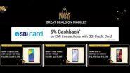 Flipkart Black Friday Sale 2020: फ्लिपकार्ट पर इन स्मार्टफोन पर मिल रहे हैं बंपर डिस्काउंट,  SBI क्रेडिट कार्ड का इस्तमाल करने पर मिलेगा इतने का कैशबैक