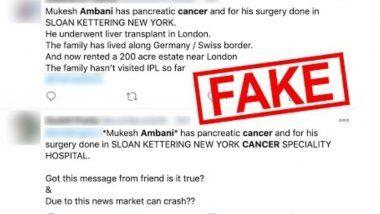 Mukesh Ambani को हुआ पैंक्रियाटिक कैंसर, लीवर ट्रांसप्लांट करवाया? सोशल मीडिया पर वायरल हो रही यह झूठी खबर- Fact Check