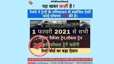 Fact Check: रेलवे बोर्ड ने 1 फरवरी 2021 से सभी पैसेंजर ट्रेन, लोकल और यात्री स्पेशल ट्रेन चालू करने का किया ऐलान? जानें क्या है खबर की सच्चाई