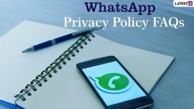 WhatsApp Privacy Policy FAQs Answered: क्या व्हाट्सएप आपके प्राइवेट मैसेजेस या कॉल्स देख सकता है? अपने व्हाट्सएप डेटा को ऐसे करें डाउनलोड? मैसेजिंग ऐप के नए प्राइवेसी अपडेट के बारे में जानें सब कुछ