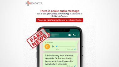 फिर वायरल हुई Medanta Hospital के एमडी डॉ नरेश त्रेहन की फेक ऑडियो क्लिप, कोरोना को लेकर बताई गई है कई झूठी बातें