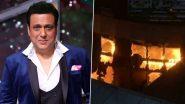विरार के अस्पताल में हुए भयावह हादसे पर अभिनेता गोविंदा ने जताया शोक, ये कहकर मृतकों को दी श्रद्धांजलि