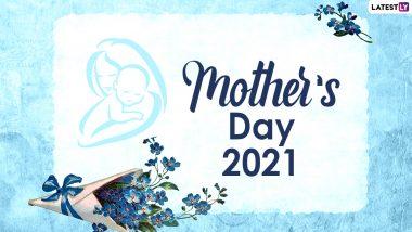Mother's Day 2021 Celebration Ideas: कोरोना संकट के बीच ऐसे सेलिब्रेट करें मदर्स डे और अपनी प्यारी मां के लिए इस दिन को बनाएं यादगार