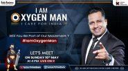 #IamOxygenMan: कोरोना काल में किसी 'रियल हीरो' की तरह आप बन सकते है 'ऑक्सीजन मैन', दूसरों को दें जीवनदान