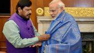 केंद्रीय मंत्री रामदास आठवले की बड़ी भविष्यवाणी, कहा- नरेंद्र मोदी 2024 में तीसरी बार बनेंगे प्रधानमंत्री