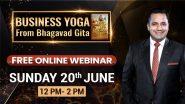 Business Yoga with Bhagavad Gita: प्रख्यात मोटिवेशनल स्पीकर डॉ विवेक बिंद्रा से सीखें बिजनेस के अनमोल गुर, 20 जून को दोपहर 12 बजे यहां देखें मुफ्त वेबिनार