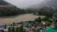 हिमाचल प्रदेश में बादल फटने और भारी बारिश से सैकड़ों पर्यटक फंसे, बचाव अभियान जारी