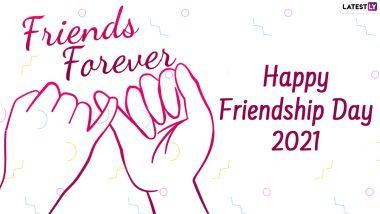 Happy Friendship Day 2021 Greetings: फ्रेंडशिप डे पर दोस्तों संग शेयर करें ये WhatsApp Messages, HD Images, Telegram Stickers, Quotes और SMS