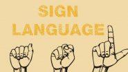 Sign Language Day: आज है अंतर्राष्ट्रीय सांकेतिक भाषा दिवस, जानें कितनी अहम है इशारों से बोली जाने वाली यह बोली