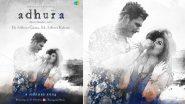 Adhura First Poster: सिद्धार्थ शुक्ला और शहनाज गिल के आखिरी गाने अधूरा का फर्स्ट लुक हुआ रिलीज, देखकर हो जाएंगे इमोशनल
